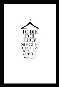 To Die For: Is Fashion Wearing Out the World by Lucy Siegle